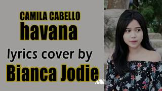 Camila Cabello - Havana (Bianca Jodie Cover) Lyrics | Indonesian Idol 2018