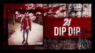21 Savage - Dip Dip (Prod By Zaytoven)