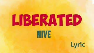 NIve ~ Liberated [Lyric]