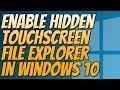 How To Enable Windows 10 Hidden TouchScreen File Explorer