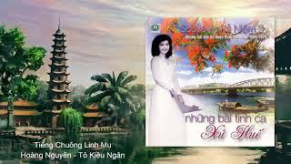 Hoàng Oanh | Tiếng Chuông Linh Mụ | Hoàng Nguyên & Tô Kiều Ngân