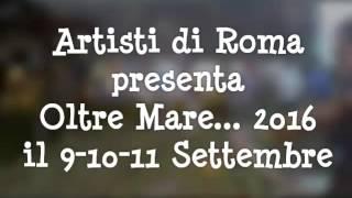 Oltre Mare... 2016 Artisti Di Roma