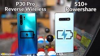 Huawei P30 Pro vs Samsung Galaxy S10+: PowerShare vs Reverse Wireless Charging