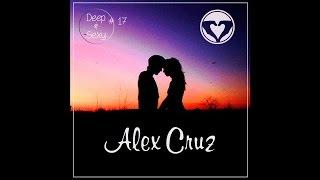 Alex Cruz - Deep & Sexy Podcast #17