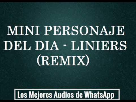 Mini personaje del dia – Liniers (Remix) – Los Mejores Audios de WhatsApp