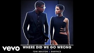 Toni Braxton, Babyface - Where Did We Go Wrong