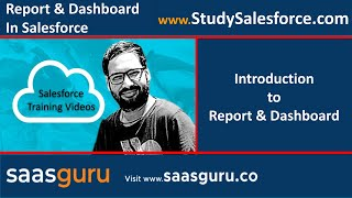 Introduction to Report and Dashboard in Salesforce | Salesforce Training Videos