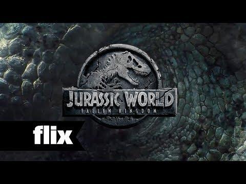 Jurassic World 2: Fallen Kingdom - First Look - Flix Movies