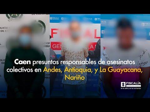 Fiscal Barbosa: Capturados presuntos responsables de asesinatos colectivos en Andes y La Guayacana