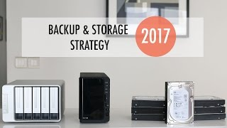 My Storage & Backup Strategy for 2017