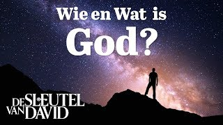 Wie en Wat is God?
