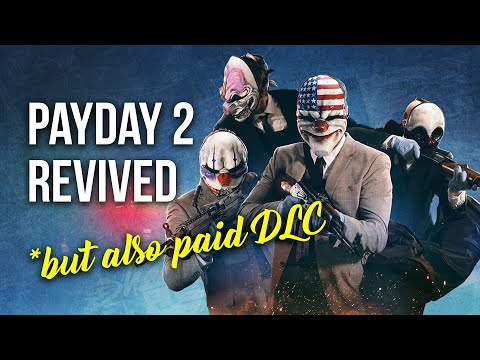 Payday 2 REVIVED ... but also paid DLC