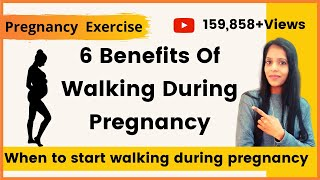 6 Benefits Of Walking During Pregnancy | Pregnancy Safe Walking | Walking Exercise | Pregnancy