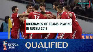 Nicknames Of The Teams Playing In The Russia 2018 FIFA Games