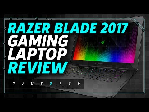 Razer Blade 2017 Gaming Laptop Review