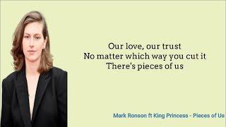Mark Ronson   Pieces Of Us (Lyrics) Ft. King Princess