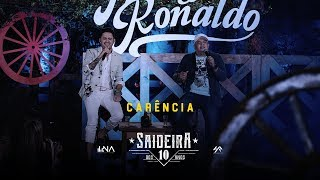 Humberto e Ronaldo - Carência - DVD #SaideiraDos10Anos