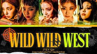 ITZY Wild Wild West Lyrics 있지 Wild Wild West 가사   Color Coded   Han/Rom/Eng