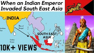 The Time an Indian Kingdom Invaded South East Asia