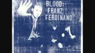 Franz Ferdinand - Feel The Envy [Blood]