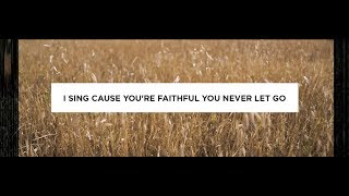 Never Let Go (Lyric Video) – Crossroads Music