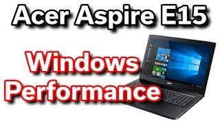 Best $350 Laptop - Acer Aspire E15 - Windows Performance Review