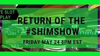LIVE SLOT PLAY 🔴 RETURN OF THE #SHIMSHOW