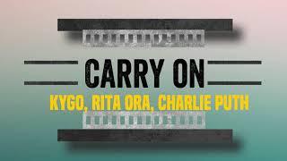 Kygo , Rita Ora   Carry On (Ft.Charlie Puth) Remix