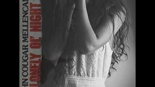 John Cougar Mellencamp ~Lonely Ol' Night~