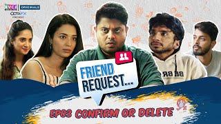 Friend Request | Web Series | E03 - Confirm or Delete | Badri, Anjali, Chote Miyan | RVCJ Originals - Download this Video in MP3, M4A, WEBM, MP4, 3GP
