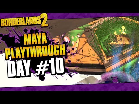Borderlands 2 | Maya Reborn Playthrough Funny Moments And Drops | Day #10
