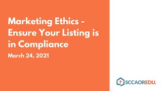 Marketing Ethics – Ensure Your Listing is in Compliance – March 24, 2021