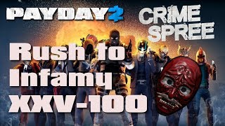 Payday 2 - Rush to Infamy XXV-100 IN 6 HOURS?!