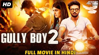 GULLY BOY 2 - Hindi Dubbed Full Action Romantic Movie   South Indian Movies Dubbed In Hindi