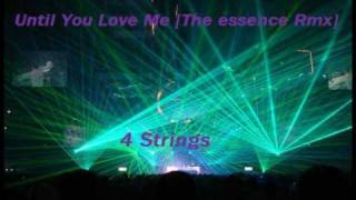 Until You Love Me (The Essence Mix) - 4 Strings