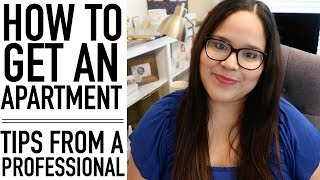 HOW TO GET AN APARTMENT // 10 TIPS FROM A PROFESSIONAL (WHAT YOU NEED TO KNOW)