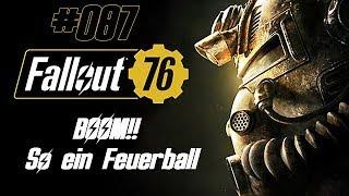 #087 Fallout 76 - BOOM!! So ein Feuerball [Lets Play - Deutsch]