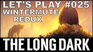 Let's Play THE LONG DARK - Wintermute Redux #025 [ deutsch / german / survival ]