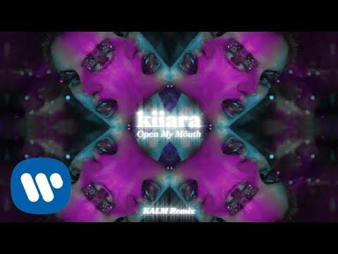 Kiiara Open My Mouth Kalm Remix Official Audio
