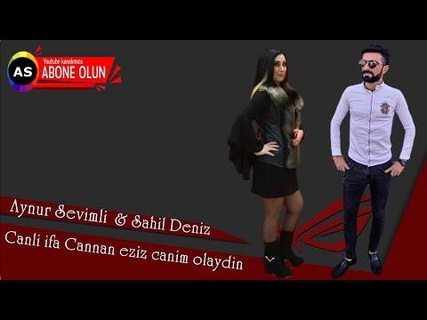 Aynur Sevimli & Sahil Deniz canli ifa Cannan eziz canim olaydin mp3 yukle - mp3.DINAMIK.az