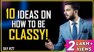 10 Ideas on How to be Classy || PRT || Hindi