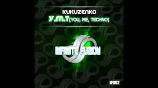 Kukuzenko -  Y.M.T. (You, Me, Techno)