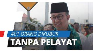 Anies Sebut 401 Orang di Jakarta Dimakamkan dengan Protap Covid-19, Pemakaman Tanpa Dilayat Kerabat