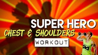 Chest & Shoulders SUPER HERO WORKOUT by Trainer Ben
