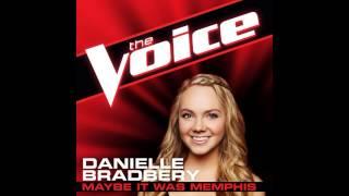 "Danielle Bradbery: ""Maybe It Was Memphis"" - The Voice (Studio Version)"