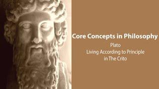 Plato, Crito | Socrates on Living According to Principle | Philosophy Core Concepts