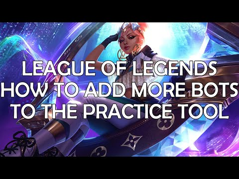 League of Legends - How To Add More Bots To The Practice Tool ...