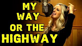 Gabriela Gunčíková - MY WAY OR THE HIGHWAY - Original Song by Ken Tamplin