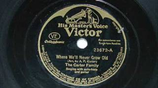 Where We'll Never Grow Old Carter Family