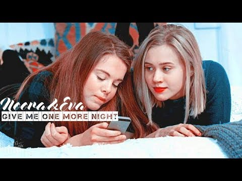 noora&eva | give me one more night.